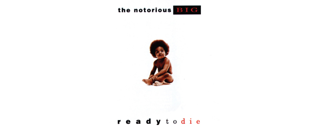 The Notorious B.I.G – Ready to Die [1994]