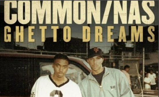 "Common feat. Nas – ""Ghetto Dreams"""