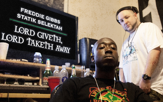 Freddie Gibbs &#038; Statik Selektah &#8211; Lord Giveth, Lord Taketh Away [Review]