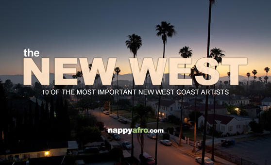 The New West: 10 Of The Most Important New West Coast Artists