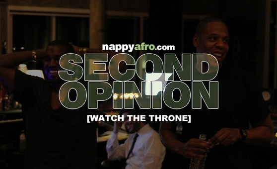 Second Opinion: Watch The Throne