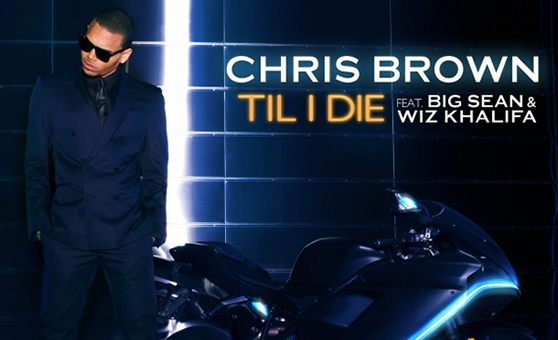 "Chris Brown feat. Big Sean & Wiz Khalifa – ""Til I Die"""