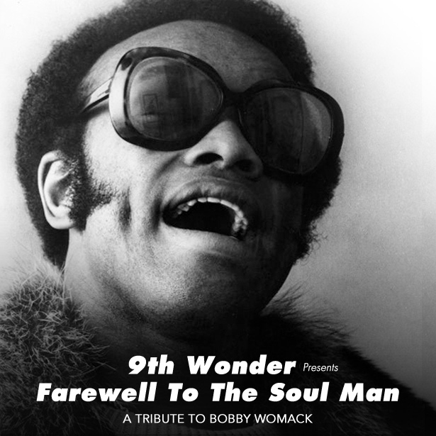 9th Wonder Presents Farewell To The Soul Man A Tribute To Bobby Womack