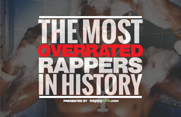 The Most Overrated Rappers In History Page